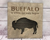 Buffalo is where our story begins Rustic Wooden Wall Decor