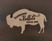 Buffalo Engraved Wooden Magnet - Someone in Buffalo loves me