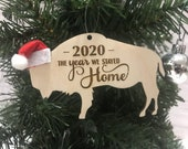 2020 Buffalo Bison Wooden Engraved Ornament - The Year We Stayed Home