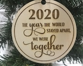 2020 Engraved Ornament - The Year The World Stayed Apart, We Were Together