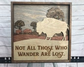 """Buffalo Rustic Decor """"Not All Those Who Wander are Lost"""""""