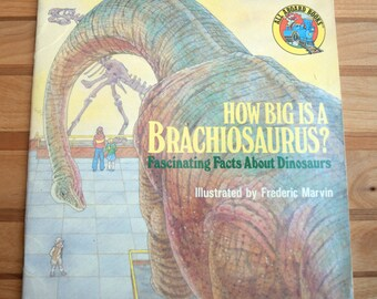 How Big Is A Brachiosaurus? Fascinating Facts About Dinosaurs/Illustrated by Frederic Marvin/All Aboard Books/Children's paperback book
