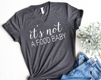 196d67a4301e It's not a food baby, Pregnancy announcement shirt, Pregnancy Shirt,  Preggers Shirt, Pregnancy Announcement, Pregnancy reveal,