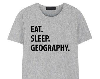 f15dd981a Geography T Shirt - Eat Sleep Geography Tshirt Mens Womens Gifts - 1049