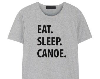 8d15de14b Canoe Shirt - Eat Sleep Canoe Tshirt Mens Womens Gifts - 1378