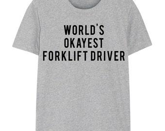 a5d168c8 Forklift driver T-Shirt, Forklift, World's Okayest Forklift driver T Shirt,  Gift for Him or Her - 40