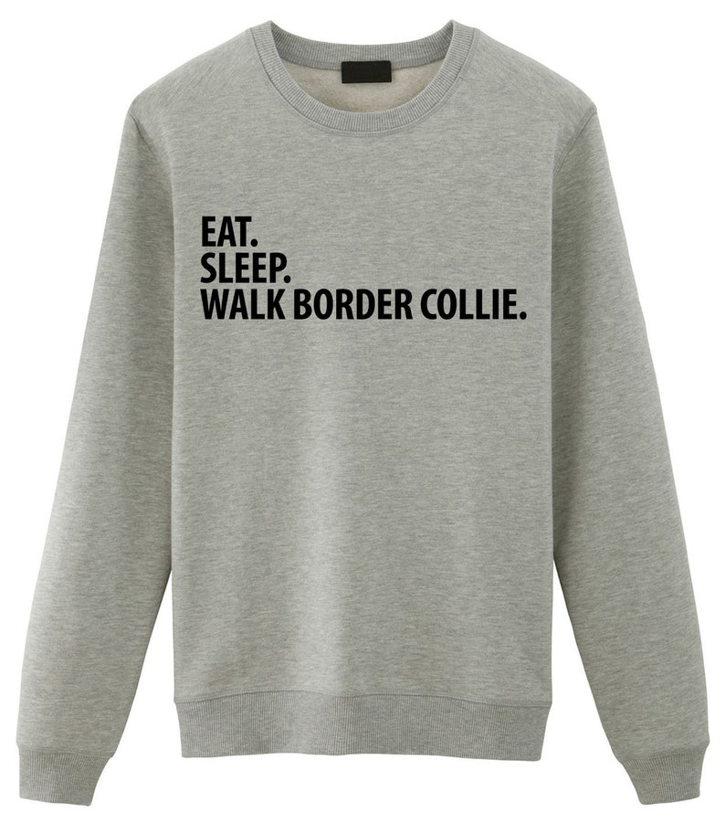 Border Collie Sweater Eat Sleep Walk Border Collie Sweatshirt image 0