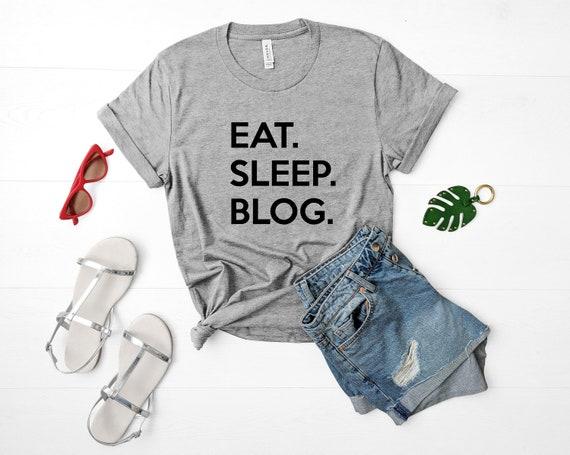 Blogging shirt Eat Sleep Blog T-shirt Gift for Bloggers