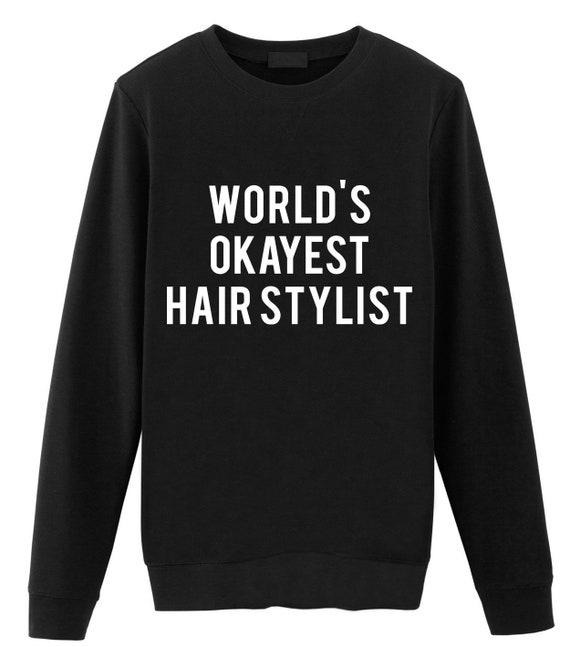 World/'s Okayest Hairdresser Unisex Hoodie