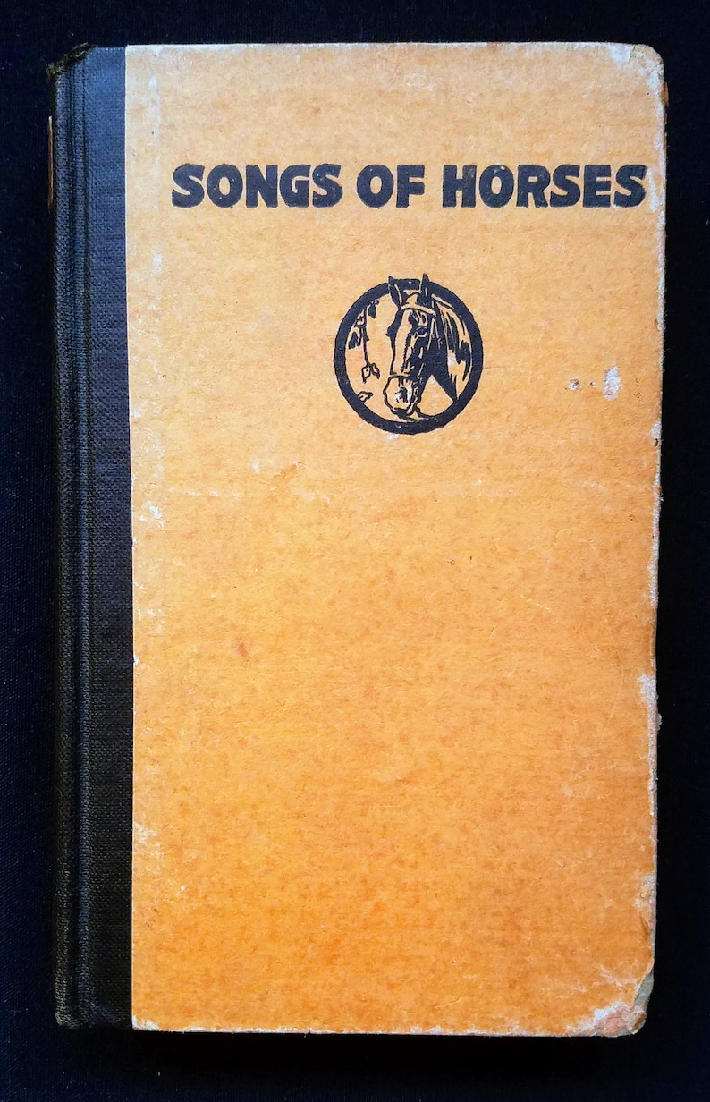 Songs of Horses (1920) Selected and Arranged by Roberth Frothingham, 1st  Edition