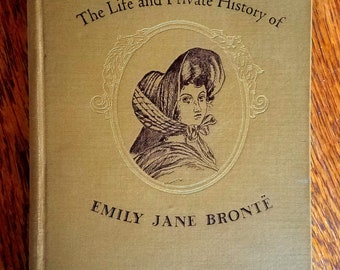 The Life and Private History of Emily Jane Bronte (1928), by Romer Wilson, 1st Edition