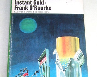 Vintage Books Science Fiction Instant Gold by Frank O'Rourke 1966 Edition Sci-Fi Paperback Book