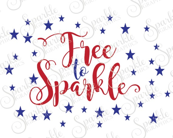 Free To Sparkle Svg 4th Of July Fourth Of July Stars Star Svg Etsy
