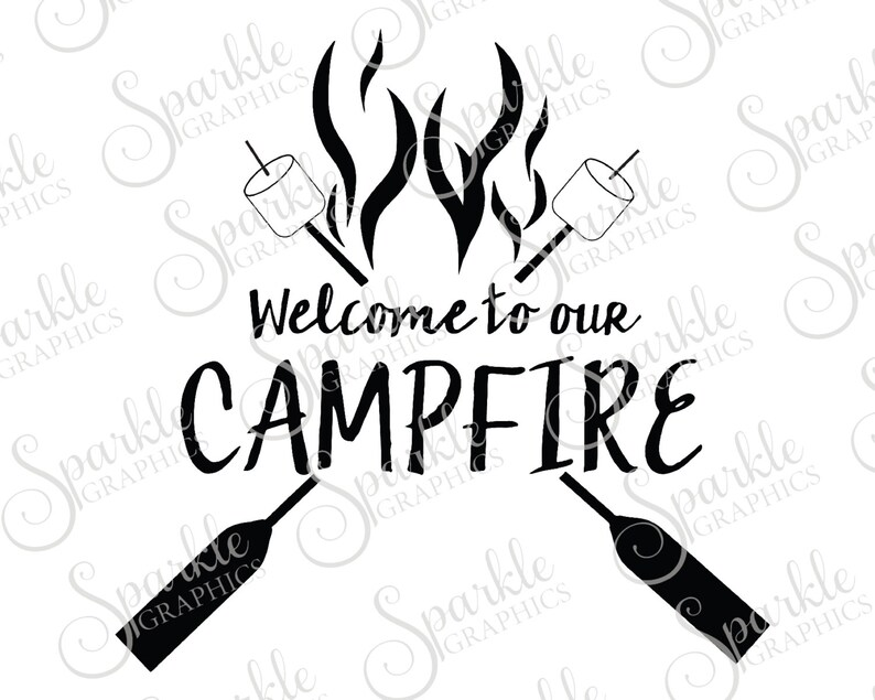 Welcome To Our Campfire Cummer Clipart Svg Dxf Eps