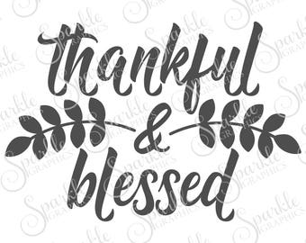 Thankful & Blessed SVG, Thanksgiving, Fall Thankful Grateful, Autumn, Clipart Svg Dxf Eps Png Silhouette Cricut Cut File Commercial Use