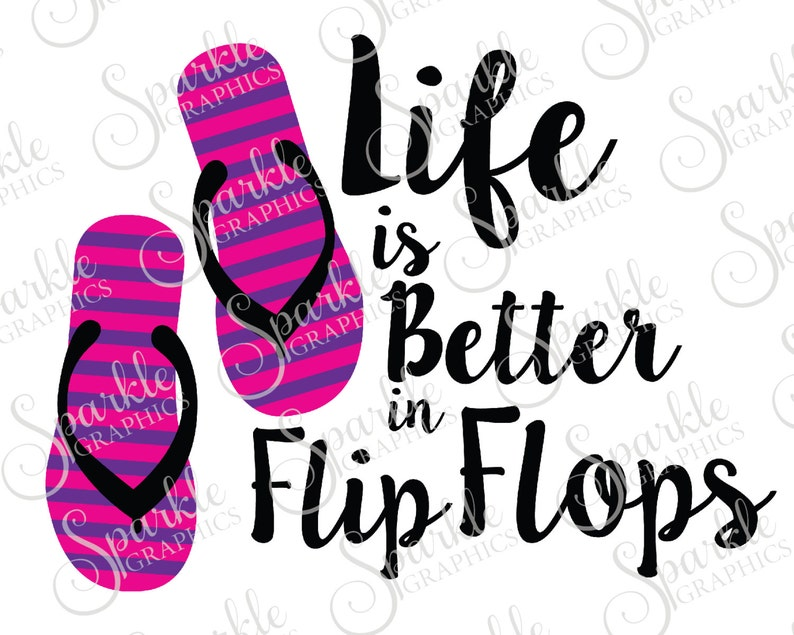9d47aee20 Life Is Better In Flip Flops Cut File Summer SVG Beach Life
