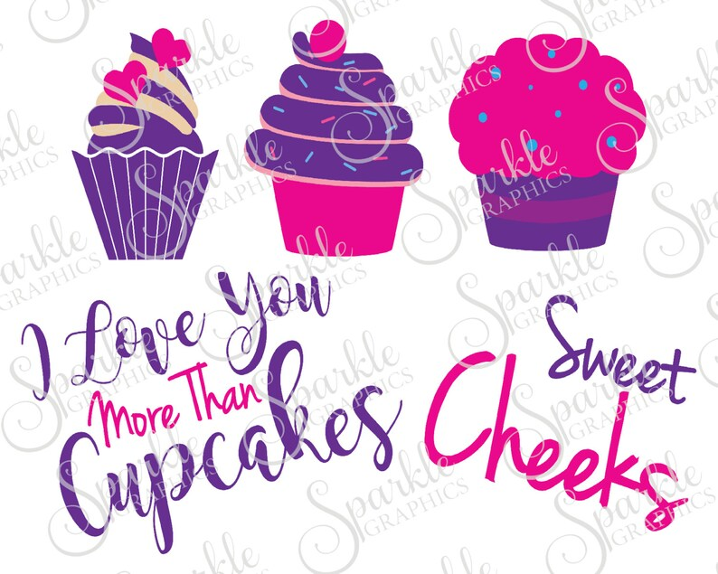 03a7f2ebbde I Love You More Than Cupcakes Cut File Sweet Cheeks Cupcake