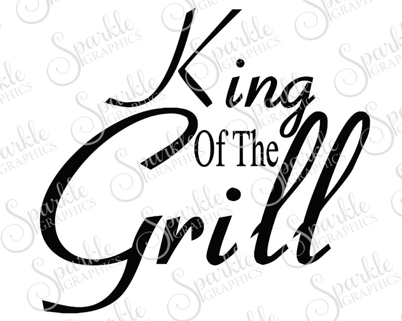 King Of The Grill Cut File Bbq Svg Summer Svg Grill Barbeque