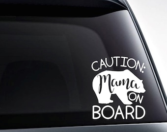 Caution Mama Bear on Board Vinyl Decal Sticker / Decals for Cars, Tumblers, Laptops and More