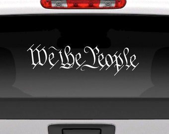 We The People Vinyl Decal Sticker / United States Constitution Decal for Cars, Trucks and More
