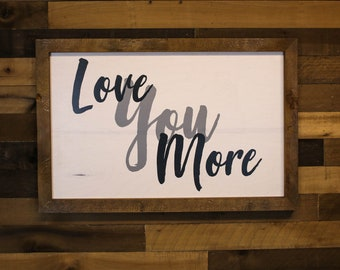Farmhouse Sign, Love You More, Farmhouse Wall Art, Farmhouse Fresh, Bedroom Sign, Living Room Sign, Farmhouse Decor, Quote, Wood Sign, Wall