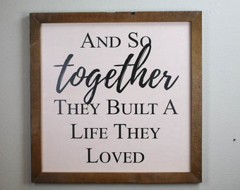 Large Wood Sign, Farmhouse Fresh, Modern Farmhouse, Wood Wall Art, Living Room Wall Sign ,And So Together They Built A Life They Loved