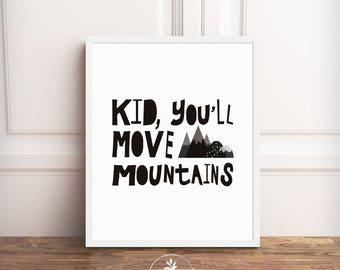 Kid You'll Move Mountains - Instant Download, nursery art, kids room art, nursery printable, art printable, printable poster by Faboomie