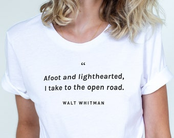 10d3565681 WALT WHITMAN Quote Shirt, Walt Whitman, Roadtrip Shirt, Road Trip Shirt,  Walt Whitman Quote, Whitman Quote, Travel Shirt, Hiking T Shirt