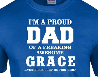 """Personalized with your Name   I'm A Proud Dad of A  Freaking Awesome ''YOUR NAME"""" T-shirt Fathers day gift Birthday Gift Fast Shipping"""
