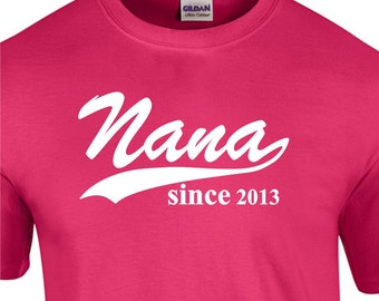 Nana Since ( ANY YEAR) T shirt Mother's Day Gift Custom Personalized With Any Year