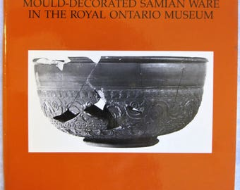 Central and East Gaulish Mould-Decorated Samian Ware in the Royal Ontario Museum