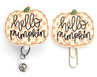Hello Pumpkin Badge Reel, Planner Clip, ID Holder, Magnet, Brooch ,  Badge Pull, Badge Reel Topper, ID Tag (1959)