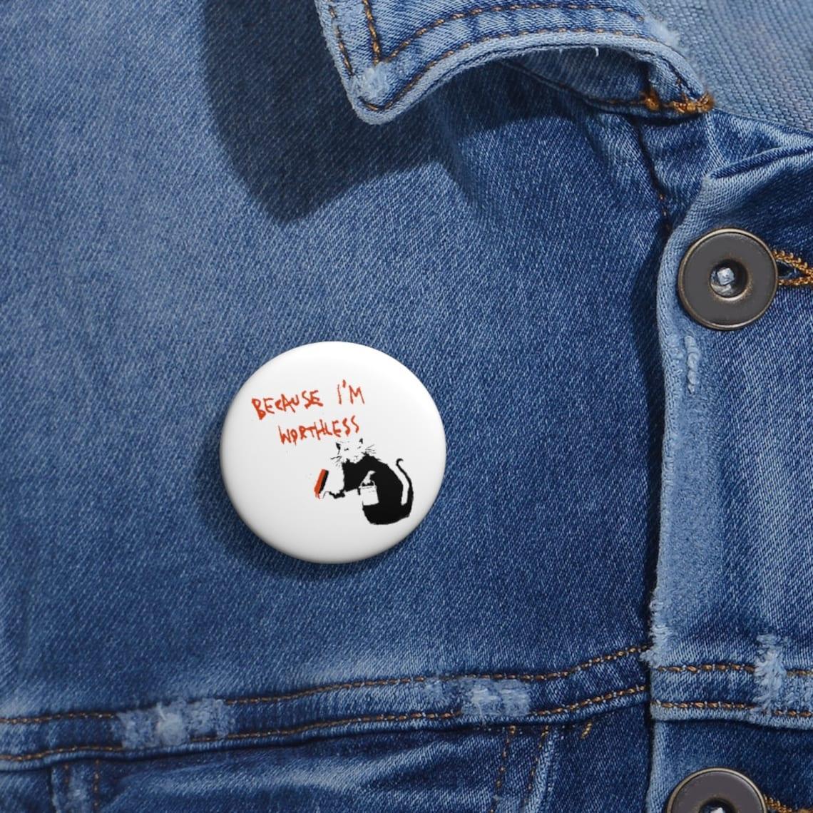 Banksy Pin Parce que je suis sans valeur   Etsy