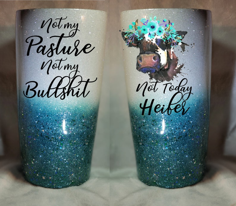dbff26ccc06 Not Today Heifer Glitter Tumblers Cow Cups Tumbler All sizes image 0 ...