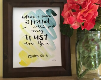 Bible Verse Art, Bible Verse Painting, Psalm 56:3, Inspirational Art, Faith Art, When I am Afraid, Handmade Watercolor Art Print