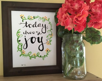 Today Choose Joy, Friend Gift, Inspirational Quote Art, Inspirational Gift, Floral Painting, Handmade Watercolor Art Print