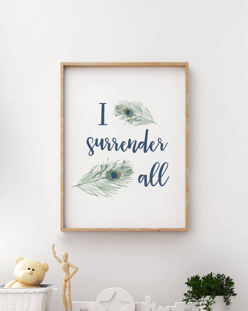 I Surrender All, Hymn, Gospel Song, Peacock, Peacock Feathers, Feathers,  Religious, Humble, Humility, Lyrics, Psalm, Emerald, Printable Art
