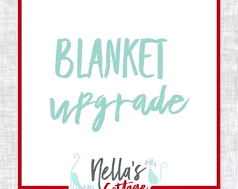 Upgrade from small to medium blanket