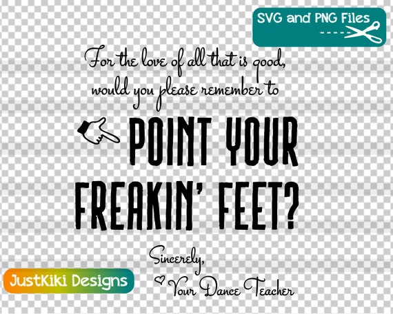 Funny Dance Teacher Quote SVG - Thank You Gift Idea Ballet Instructor PNG -  Point Your Freakin\' Feet Clipart