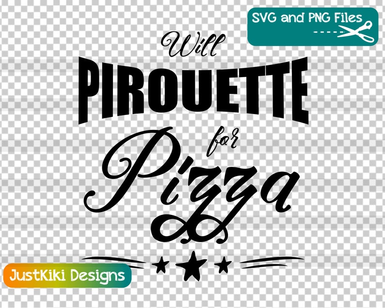 Dancer Quotes SVG - Will Pirouette For Pizza - Dance SVG - Funny Ballet  Dance Student Quote PNG