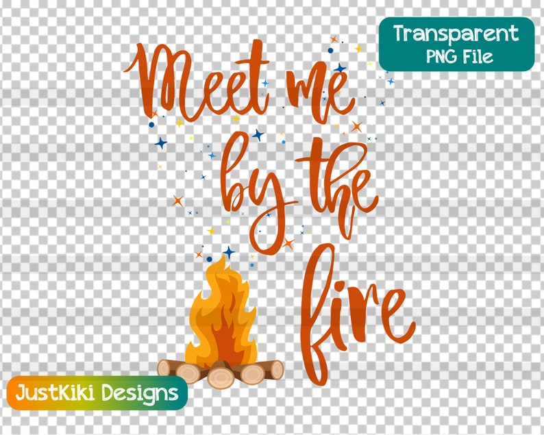 Camp Fire SVG Clipart - Meet Me By The Fire PNG - Camping Quote -  Retirement Gift Idea
