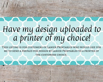 Upload my Lanier Printables Design to Printer's