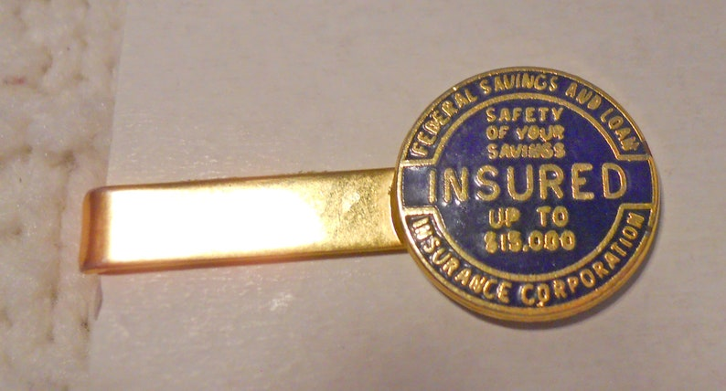 Gold Tone Metal Company Tie Bar INSURED Up to 15,000 Tie Bar Federal Savings and Loan Insurance Corporation Safety of Your Savings