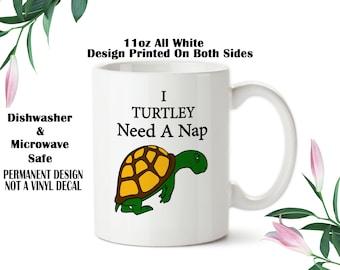 47113a572af Coffee Mug, Turtle Mug, Turtle Gift, I Need A Nap, Pun Mug, Funny Turtle Mug,  Turtle Lover Gift, Mom Gift, Mother's Day Gift, Funny Mug