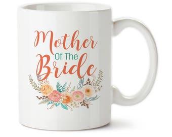 Mother Of The Bride, Wedding, Gifts, Mug for mom, Mother of bride, Brides mother gift, Mug for mother, Wedding party, Mom of bride mug