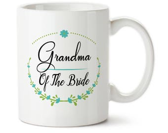 Grandma Of The Bride, Bridal party gift, Wedding party gift, Wedding gift, Custom mug, Grandmother gift, Grandma of the bride, Grandma