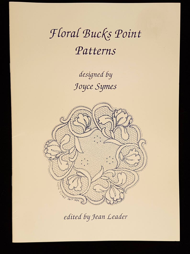 Edited by Jean Leader Floral Bucks Point Patterns designed By Joyce Symes Published by Cleveden Press