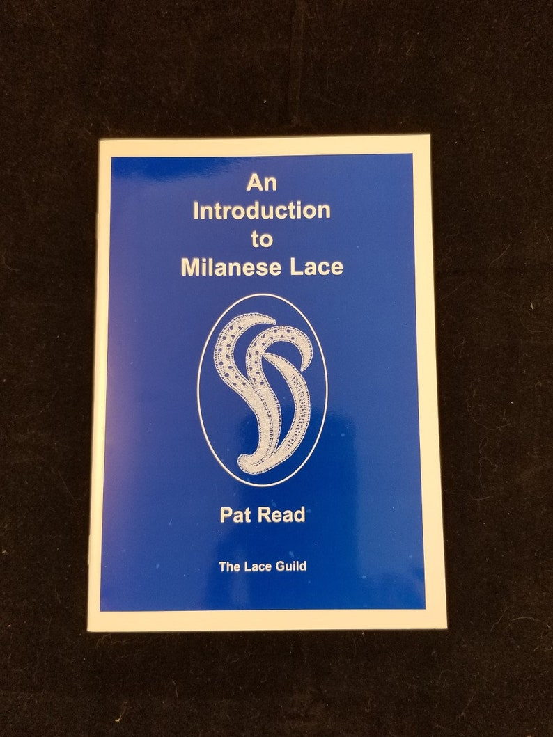 An Introduction to Milanese Lace By Pat Read Published by The Lace Guild