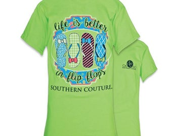Fast Shipping - Southern Couture - Life is better in flip flops - can be monogrammed