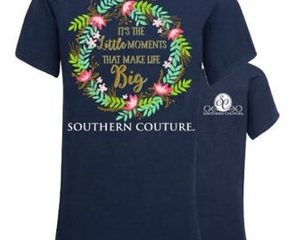 Fast Shipping - Southern Couture - its the little moments that make life big - make memories - can be monogrammed